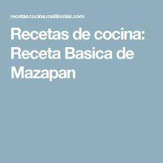 Recetas de cocina: Receta Basica de Mazapan
