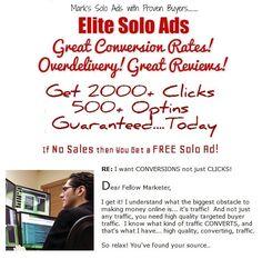 Elite Solo Ads Great Conversion Rates Overdelivery! Great Review Get 2000+ Click  500+Optins Guaranteed.....Today