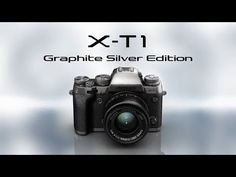 FUJIFILM X-T1 Graphite Silver Edition  Promotional Video