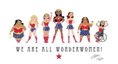 "Image: Seven cartoon women, drawn retro style. All are wearing a Wonderwoman superhero costume, gold tiara and red boots. The women all have different ethnicities, abilities, sizes, hair colour, etc. Each is beautiful in her own right. One woman is seated in a wheelchair. All are assuming a different victorious pose. Quote: ""We are all Wonderwomen!!"" ~ Sarah & Catherine Satrun"