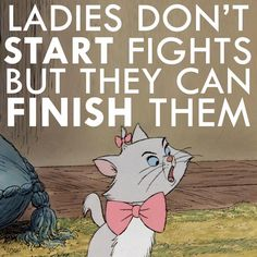 Ladies don't start fights but they can finish them! cat