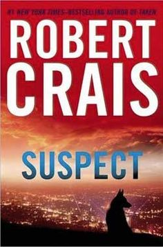 SUSPECT (by Robert Crais).