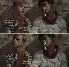 ― Kill Your Darlings (2013)Louis: Love that is hoarded molds at last, Until we know some day; The only thing we ever have, Is what you give away.