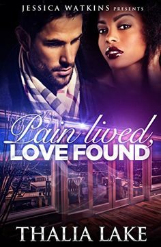 Pain Lived, Love Found by Thalia Lake http://www.amazon.com/dp/B00Y9LMEI2/ref=cm_sw_r_pi_dp_LU3Bvb1TAPCVS