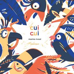 Children's book inspiration | Cui cui by Marine Rivoal.