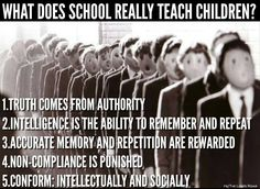 """""""School is the advertising agency which makes you believe that you need the society as it is.""""  ~Ivan Illich >> https://www.facebook.com/stephen.w.weber/posts/10205558368229191"""