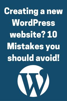 10 Mistakes you should avoid when launching a new WordPress Website via @janesheeba