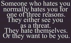 Or all of the above. Especially when they have absolutely no idea who you are or what you're about. Too bad for such small minded people ~ going off the words of known liars...