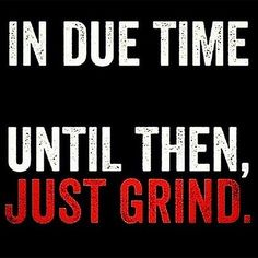 on my grind quotes Now Quotes, Quotes To Live By, Motivational Quotes, Life Quotes, Inspirational Quotes, Qoutes, Hustle Quotes, Real Quotes, Daily Motivation