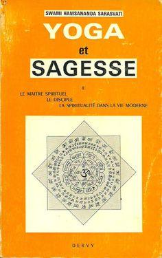 HAMSANANDA SARASVATI, SWAMI. Yoga et sagesse. Tome 2. Le maître spirituel. Le disciple. La spiritualité dans la vie moderne.
