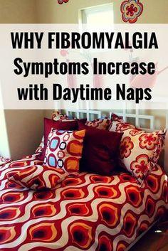 Fibromyalgia symptoms increase with daytime naps