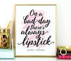 On a bad day there's always lipstick PRINTABLE art,Audrey Hepburn quote,gift for her,inspirational quote,pink & black,printable women gift