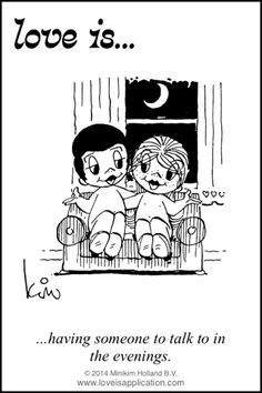 Love is...having someone to talk to in the evenings