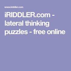 iRIDDLER.com - lateral thinking puzzles - free online