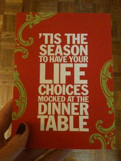 'Tis the season to have your life choices mocked at the dinner table