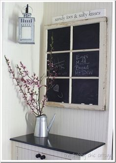 old window + chalkboard paint.