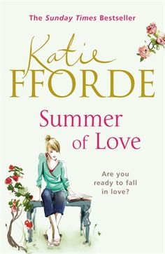 Katie Fforde - Summer of Love What a lovely summer read this was! Move to the country and unravel a new life. Good book to escape to.
