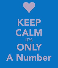 How old are you? Keep calm, it's only a number! ♥