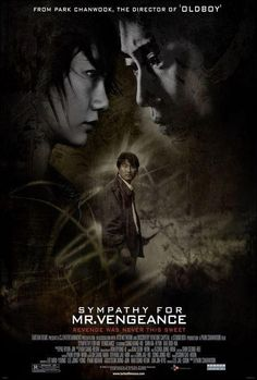 Sympathy for Mr. Vengeance (2.5 stars) This is a slowly paced tale of revenge (first part of Park's revenge trilogy) that really didn't work for me. Much of the problem stemmed from the main character being a deaf mute. Park found no way of telling us what the character was thinking, leaving much of the movie dead air as far as motivation and connecting with the players. Even with the non-disadvantaged characters, there was no introspection, no connection.