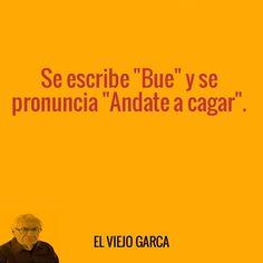 El Viejo Garca - El Viejo Garca's photos Spanish Humor, Spanish Quotes, Funny Quotes, Funny Memes, Pranks, Laugh Out Loud, Feel Good, Lol, Facebook