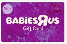 "$50 Babies""R""Us gift card GIVEAWAY."