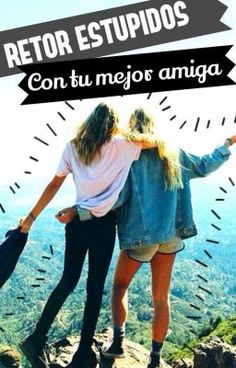 Read Super-Reto, Time mode: On from the story Retos estupidos con tu BFF EDITANDO by luckyrubius (Lucky©) with reads. humillacionpublica, like, diverti. Bff Goals, Best Friend Goals, My Best Friend, Crazy Friends, Photos Tumblr, Bnf, Bff Pictures, Best Friends Forever, Besties