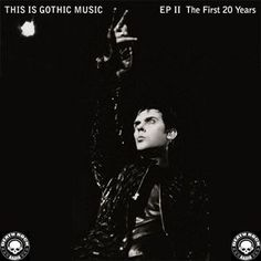 THIS IS GOTHIC MUSIC EP#2 - The First 20 Years