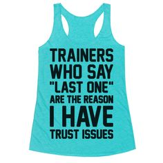 "Trainers Who Say ""Last One"" Are The Reason I Have Trust Issues - Get to the gym in funny fitness style with this ""Trainers Who Say ""Last One"" Are The Reason I Have Trust Issues"" to show off your gym humor! Perfect for a gym workout, training, fitness humor, funny workout, and getting fit!"