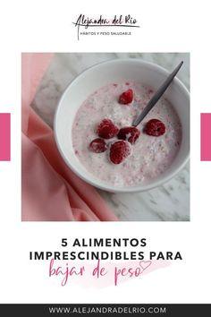 5 alimentos imprescindibles para perder peso #perderpeso #alimentos #saludable