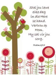 ☆Teks - Ps 37:5.....Hy sal sorg! #vertroue #Afrikaans