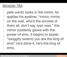 """I HAVE to repin for the """"swiggity swemo you are the king of emo"""" it's necessary"""