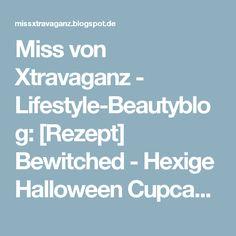 Miss von Xtravaganz - Lifestyle-Beautyblog: [Rezept] Bewitched - Hexige Halloween Cupcakes