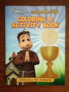 Favorite Books About the Mass from Look to Him and Be Radiant- Brother Francis Bread of Life Coloring Book
