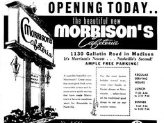 Morrison's Cafeteria placed an ad in the Mar. 25, 1964 issue of the Tennessee to promote the opening of their second cafeteria at 1130 Gallatin Road in Madison.