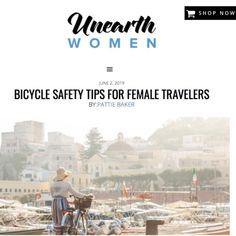 My latest article in the revolutionary new magazine for feminist female travelers, Unearth Women. Bicycle Safety, Civil Rights Leaders, A Hundred Years, Female Cyclist, News Magazines, New City, Travel Alone, Safety Tips, Prado