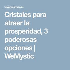 Cristales para atraer la prosperidad, 3 poderosas opciones | WeMystic