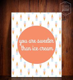 Instant Download Printable Art Sweeter than ice cream print by poppylovestogroove, $5.00