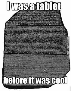 Stone tablets were the original. Give it some respect!