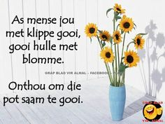 die pot is gratis. Diy Garden Projects, Projects To Try, Goeie More, Afrikaans Quotes, Inspirational Message, Words Quotes, Funny Quotes, Messages, Memories