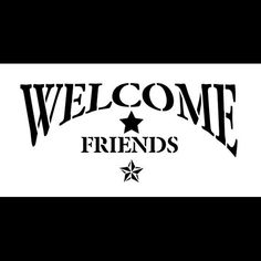 Word Stencil  Welcome Friends  Arched with Star  8 x por StudioR12