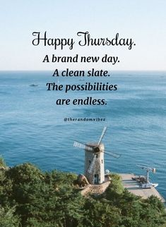 Happy Thursday. A brand new day. A clean slate. The possibilities are endless. #Thursdaymorningwishes #Thursdaypositivequotes #Happythursdayquotes #Thursdayquotesforwork #Goodmorningthursday #Morningthursdayquotes #Morningwishesquotes #Goodmorningwish #Beautifulmorningwishes #Thursdayquotes #Thursdaymorningquotes #Thursdaysayings #Goodmorningquotes #Goodmorningsayings #Positiveenergy #Inspirationalmorningquotes #Inspirationalquotes #Dailyquotes #Everydayquotes #Instaquotes #therandomvibez Thursday Morning Quotes, Happy Thursday Quotes, Morning Wishes Quotes, Good Morning Wishes, Good Morning Images, Good Morning Quotes, Everyday Quotes, Daily Quotes, Brand New Day