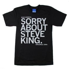 Dear America, Sorry about Steve King. Sincerely, Iowa