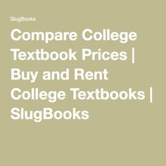 Compare College Textbook Prices   Buy and Rent College Textbooks   SlugBooks