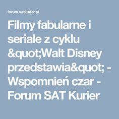"""Filmy fabularne i seriale z cyklu """"Walt Disney przedstawia"""" - Wspomnień czar - Forum SAT Kurier"""