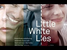 Little White Lies  (2012 film trailer 3 1/2 stars)