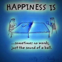 Happiness is Table tennis!
