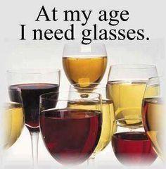 At my age, I need glasses!