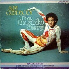 "Slim Goodbody. (I was both fascinated by and terrified of this show. His ""innards on the outside"" bodysuit really freaked me out, but I appreciated all the learning.)"
