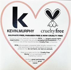 Kevin.Murphy products are cruelty free!