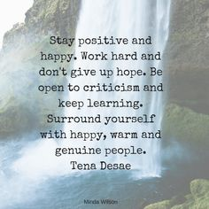 Work hard and don't give up hope. Be open to criticism and keep learning. Urgent Care, Staying Positive, Don't Give Up, Work Hard, Health Care, Healing, Author, Positivity, Inspirational